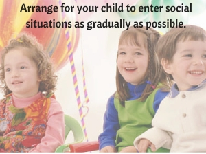 Arrange for your child to enter social situations